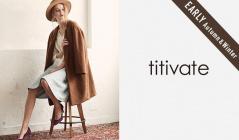 TITIVATE_EARLY AUTUMN & WINTER(ティティベイト)のセールをチェック