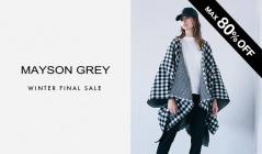 MAYSON GREY -WINTER FINAL SALE-(メイソングレイ)のセールをチェック