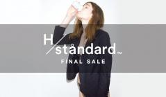 H/STANDARD -FINAL SALE-(アッシュ・スタンダード)のセールをチェック