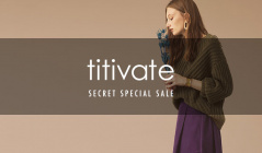 TITIVATE -SECRET SPECIAL SALE-(ティティベイト)のセールをチェック