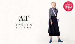 A.T/ATSURO TAYAMA -OFF SEASON ITEM-(エー・ティー)のセールをチェック