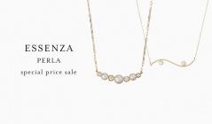 ESSENZA PERLA -special price sale-のセールをチェック