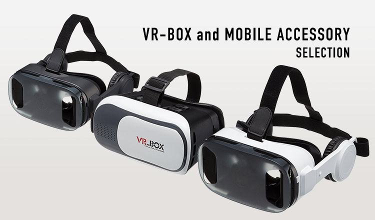 VR-BOX and MOBILE ACCESSORY SELECTION