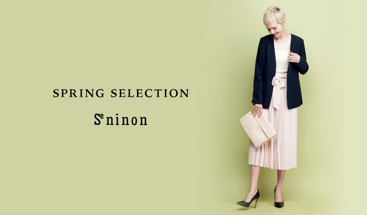 SPRING SELECTION -SE NINON-