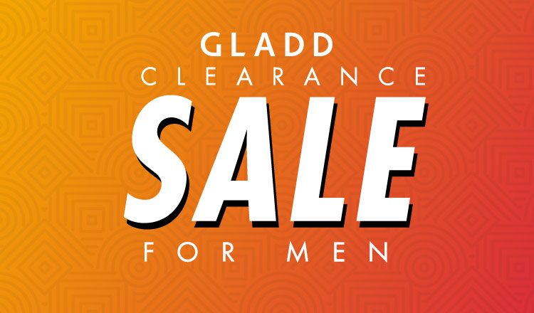 GLADD CLEARANCE FOR MEN
