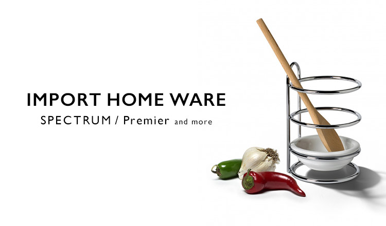 IMPORT HOME WARE SPECTRUM/Premier and more