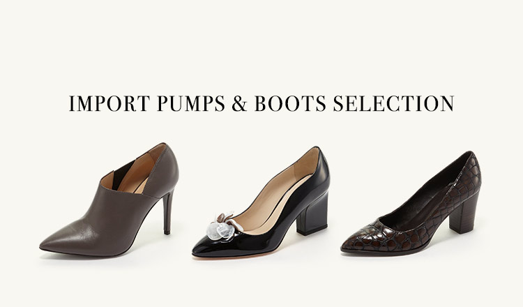 IMPORT PUMPS & BOOTS SELECTION