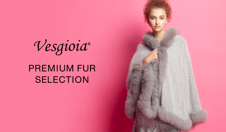VESGIOIAPREMIUM FUR SELECTION