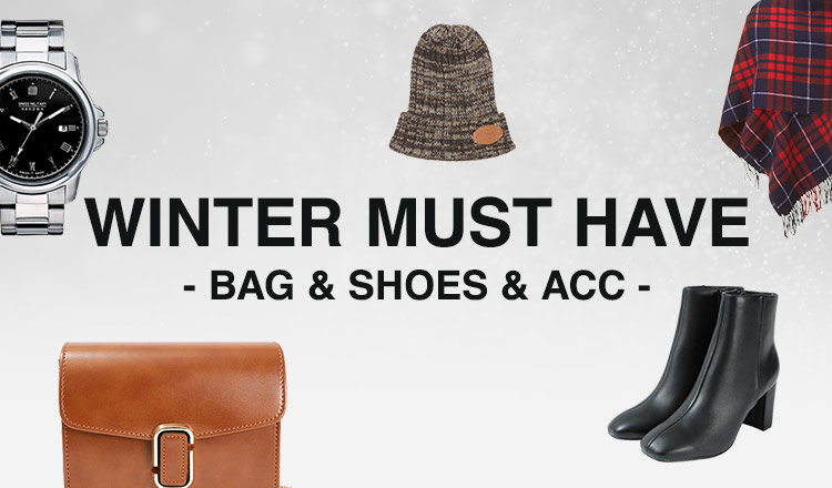 WINTER MUST HAVE    -BAG & SHOES & ACC-