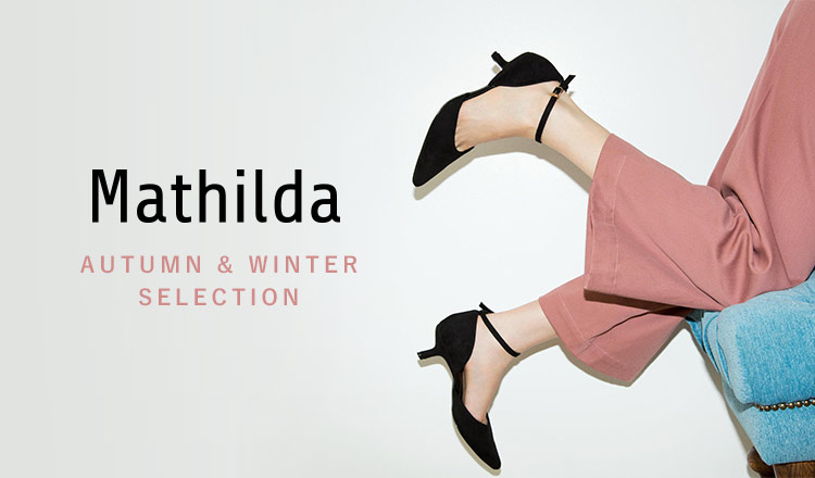 MATHILDA AUTUMN&WINTER SELECTION