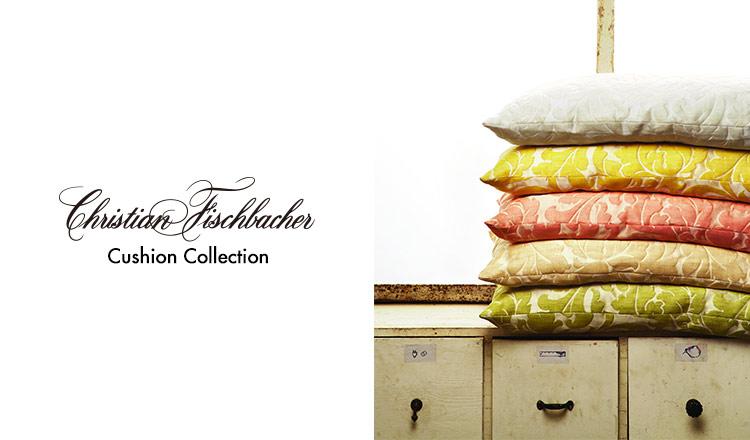 CHRISTIAN FISCHBACHER- Cushion Selection-