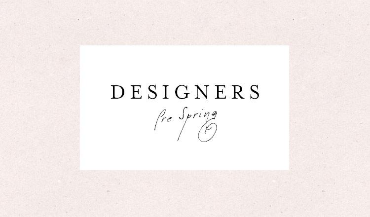 DESIGNERS -PRE SPRING-