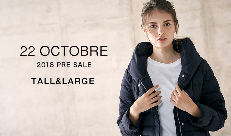 22 OCTOBRE -TALL&LARGE- 2018 PRE SALE