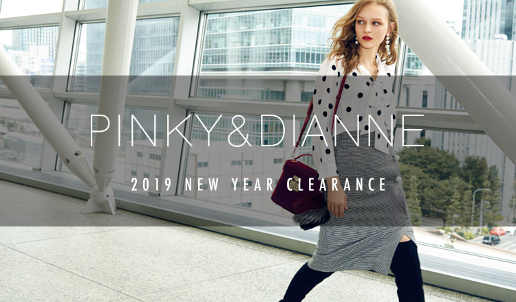 PINKY & DIANNE -2019 NEW YEAR CLEARANCE-