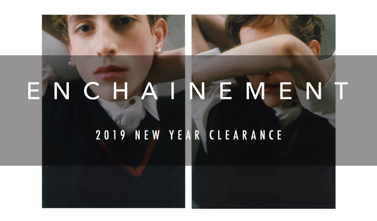 ENCHAINEMENT -2019 NEW YEAR CLEARANCE-