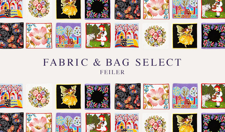 FEILER -FABRIC & BAG SELECTION -