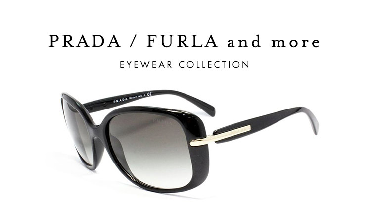 PRADA/FURLA and more EYEWEAR COLLECTION
