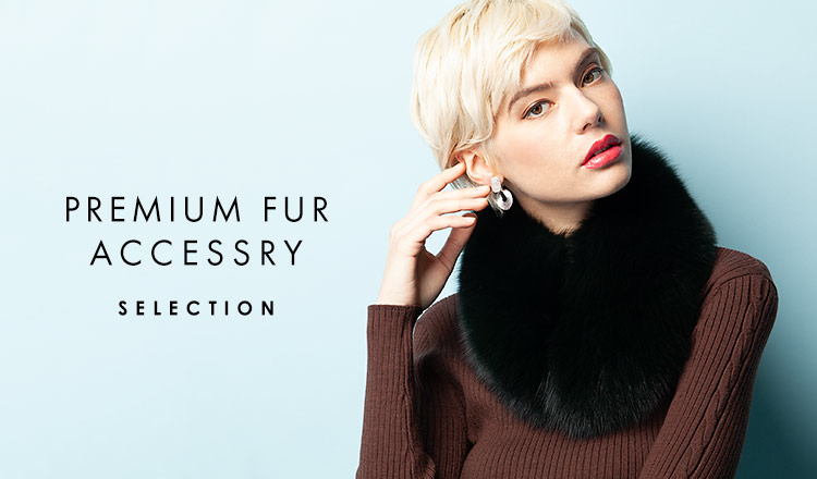 PREMIUM FUR ACCESSRY SELECTION