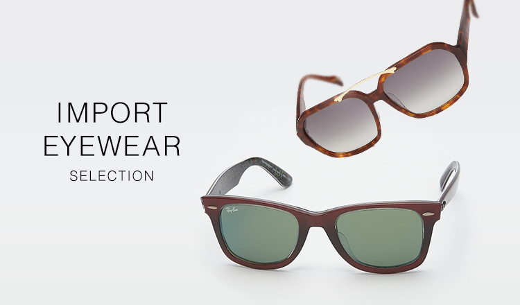 IMPORT EYEWEAR SELECTION -EARLY SPRING-