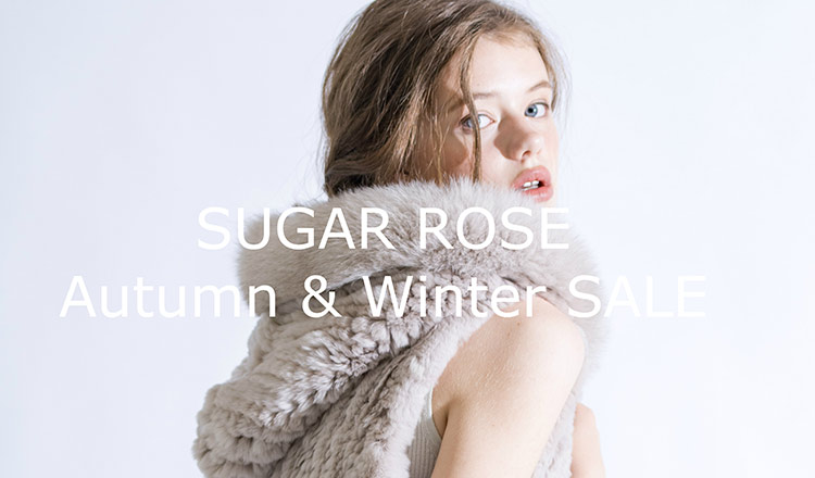 SUGAR ROSE -AUTUMN&WINTER SALE-