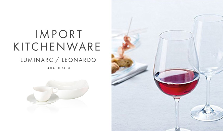 IMPORT KITCHEN WARE- LUMINARC/LEONARDO andmore -