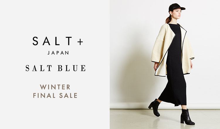 SALT+JAPAN -WINTER FINAL SALE-