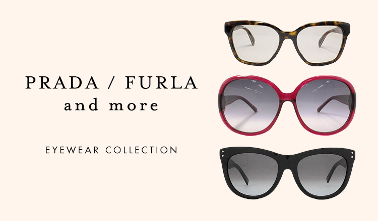 PRADA&FURLA and more EYEWEAR COLLECTION