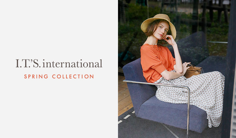 ×IT'S INTERNATIONAL -SPRING COLLECTION-