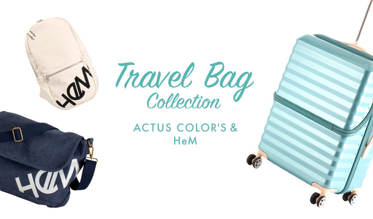 TRAVEL BAG COLLECTION -ACTUS COLOR'S & HeM-