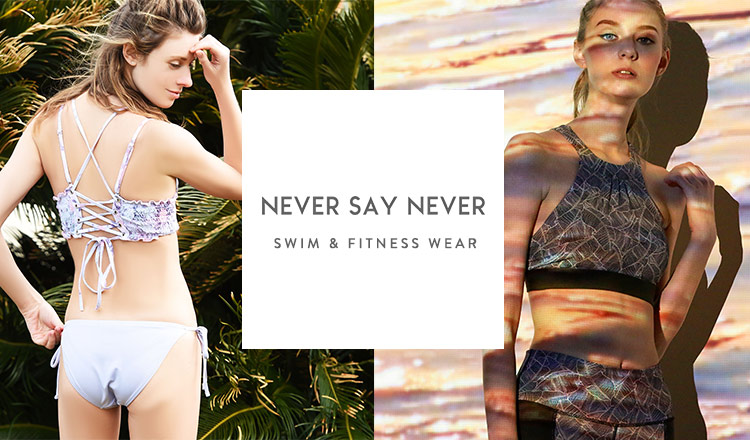 SWIM & FITNESS WEAR by NEVER SAY NEVER