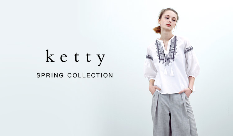 KETTY -SPRING COLLECTION-
