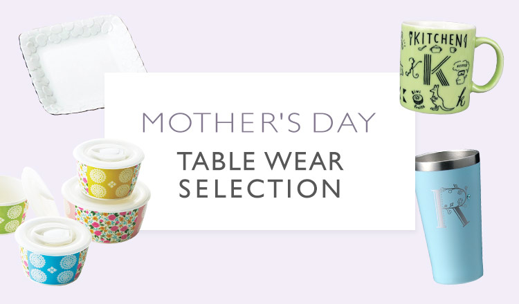 MOTHER'S DAY TABLE WEAR SELECTION
