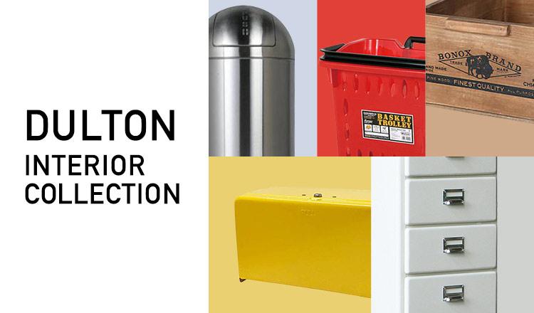 DULTON -INTERIOR COLLECTION-