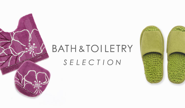 BATH&TOILETRY SELECTION