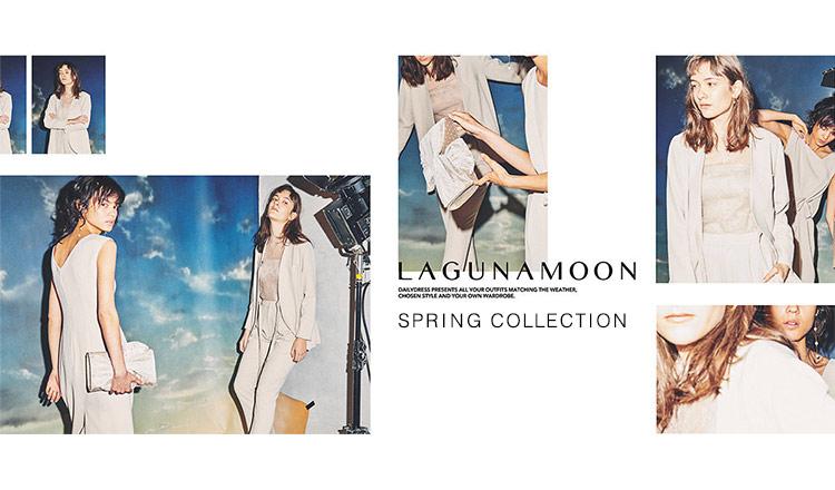 LAGUNAMOON -SPRING COLLECTION-