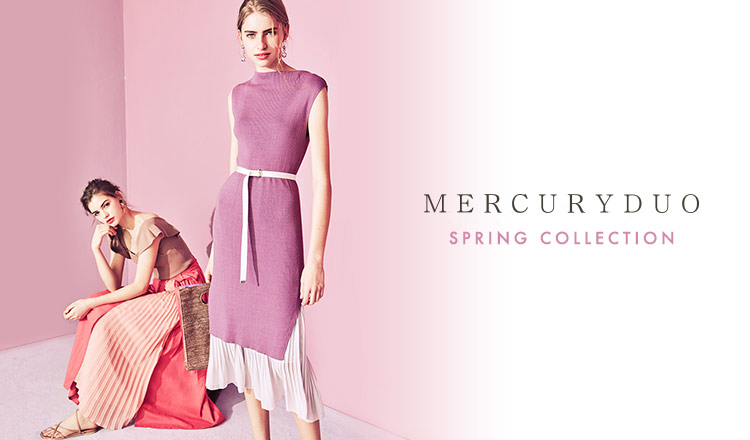 MERCURYDUO -SPRING COLLECTION-