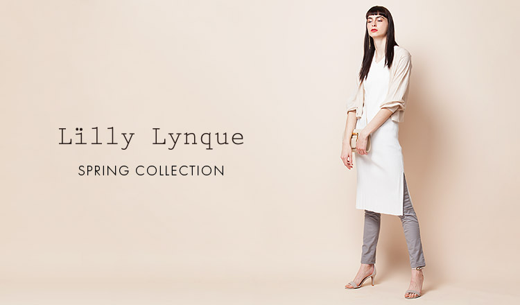 LILLY LYNQUE -SPRING COLLECTION-