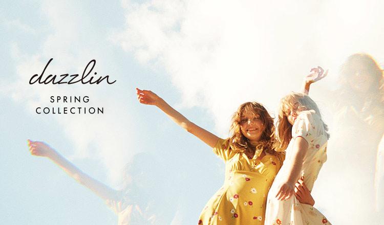 DAZZLIN -SPRING COLLECTION-