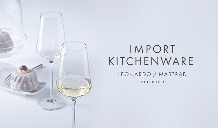 IMPORT KITCHEN WARE- LEONARDO/MASTRAD andmore -