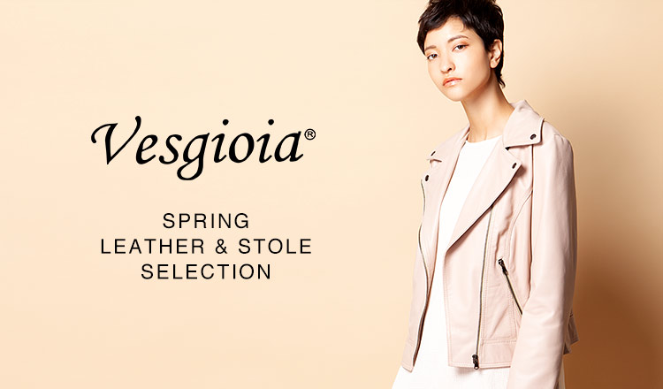 VESGIOIA -SPRING LEATHER & STOLE SELECTION