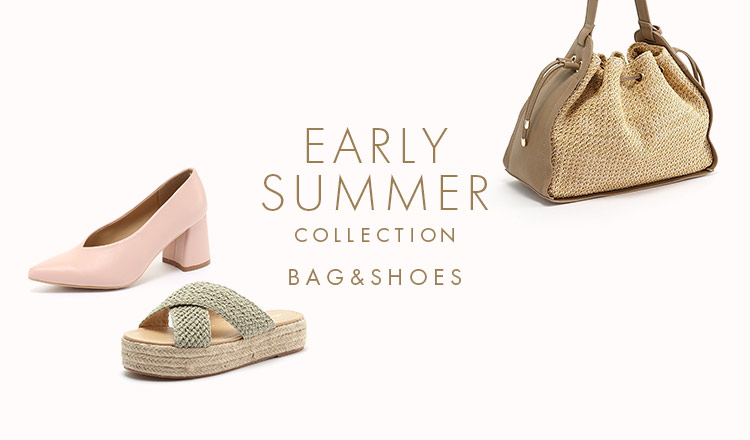 EARLY SUMMER COLLECTION -BAG&SHOES-