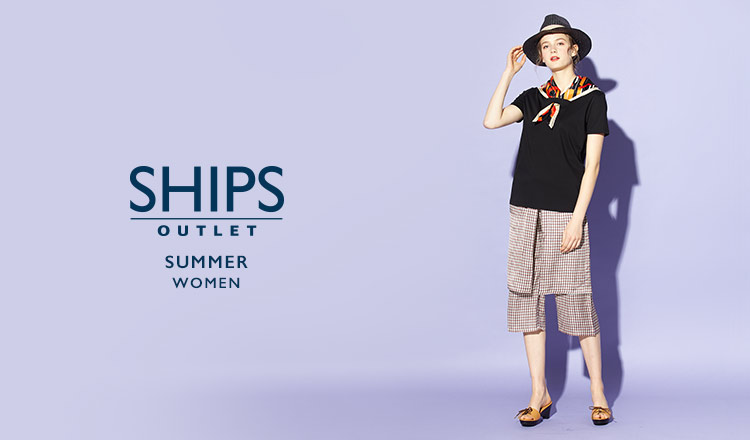 SHIPS OUTLET WOMEN -SUMMER-