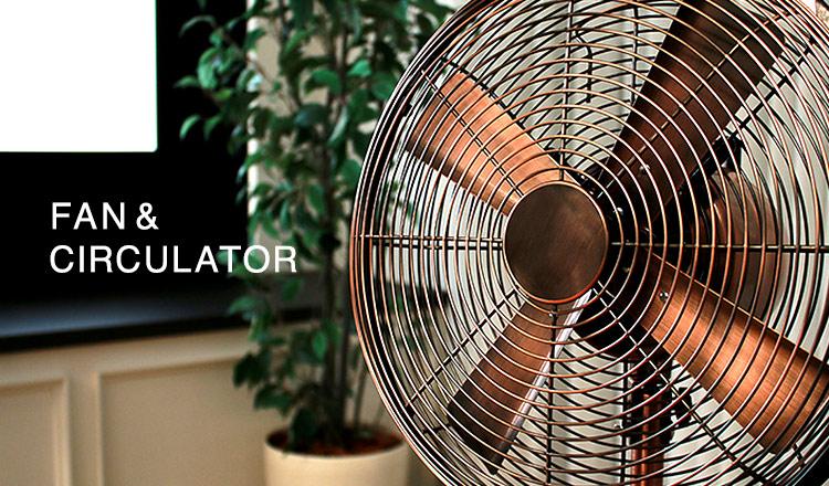 FAN & CIRCULATOR ~スタイリッシュ×多機能な、扇風機&サーキュレーター~