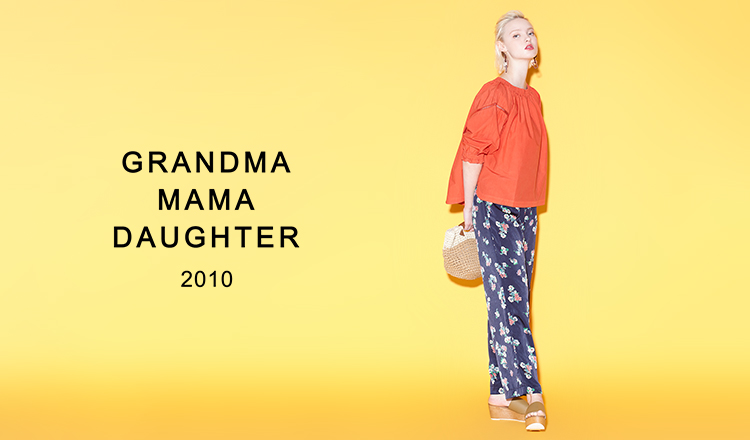 GRANDMA MAMA DAUGHTER(グランマ ママ ドーター)