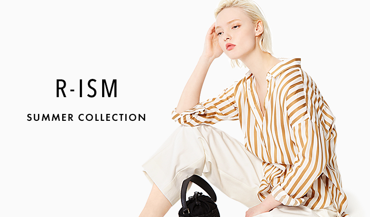 R-ISM -SUMMER COLLECTION-