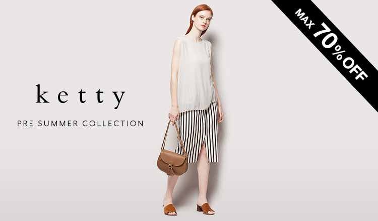 KETTY -PRE SUMMER COLLECTION-