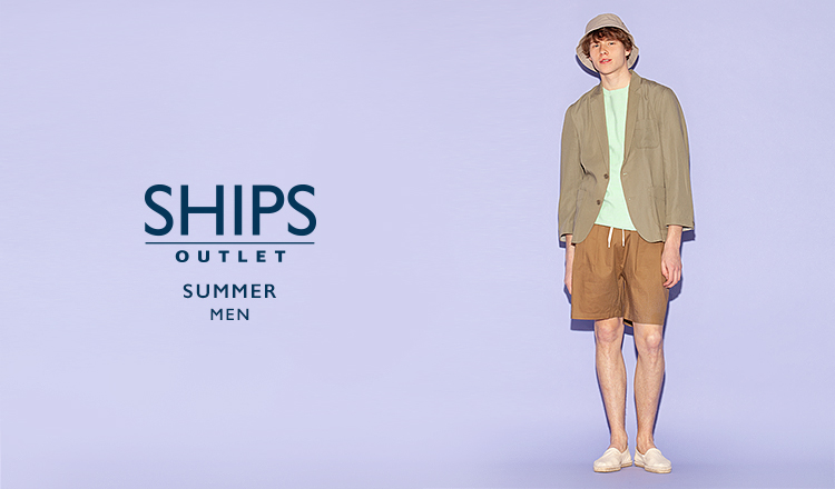 SHIPS OUTLET MEN -SUMMER-