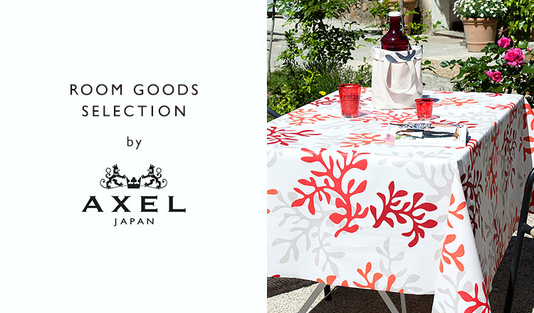 ROOM GOODS SELECTION by AXEL JAPAN