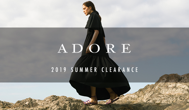 ADORE -2019 SUMMER CLEARANCE-