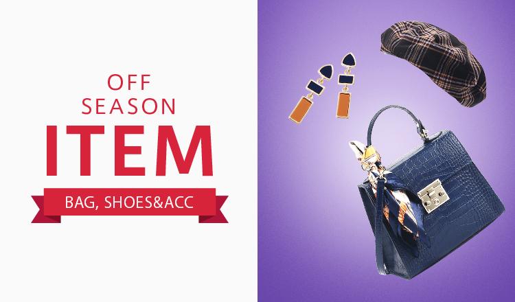 SEASON OFF ITEM-Bag, Shoes&Acc-
